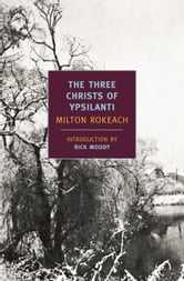 The Three Christs of Ypsilanti ebook by Milton Rokeach