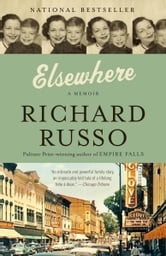 Elsewhere - A memoir ebook by Richard Russo