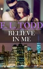 Believe In Me - Forever and Ever, #22 ebook by E. L. Todd