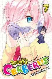 Today's Cerberus, Vol. 7 ebook by Ato Sakurai