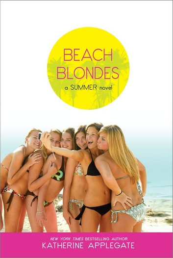 Beach Blondes - June Dreams, July's Promise, August Magic ebook by Katherine Applegate