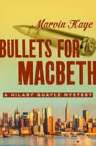 Bullets for Macbeth eBook by Marvin Kaye