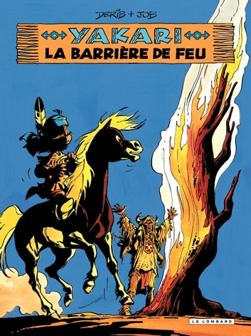 Yakari - tome 19 - La Barrière de feu ebook by Job,Derib