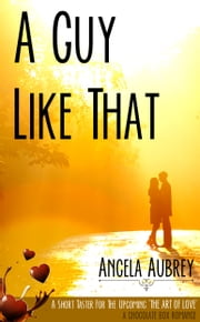 A Guy Like That - A Guy Like That ebook by Angela Aubrey