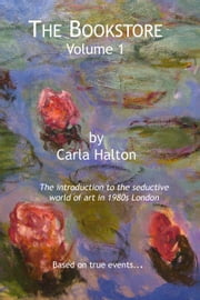 The Bookstore: Volume 1 - The Bookstore, #1 ebook by Carla Halton