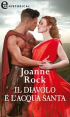 Il diavolo e l'acqua santa (eLit) - eLit ebook by Joanne Rock