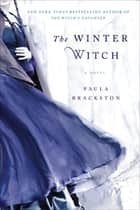 The Winter Witch - A Novel ebook by Paula Brackston