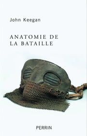 Anatomie de la bataille eBook by John KEEGAN