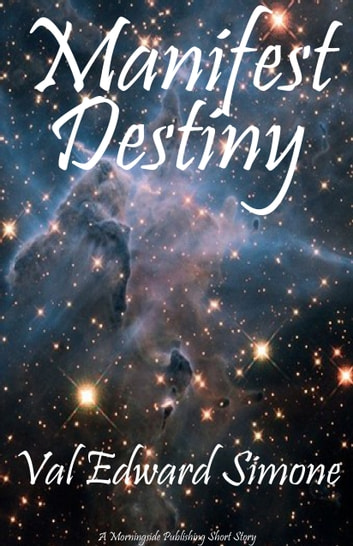 Manifest Destiny ebook by Val Edward Simone