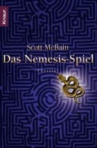 Das Nemesis-Spiel - Thriller ebook by Scott McBain, Michael Benthack