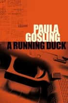 A Running Duck ebook by Paula Gosling