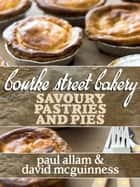 Bourke Street Bakery: Savoury Pastries and Pies ebook by Paul Allam