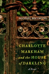 Charlotte Markham and the House of Darkling ebook by Michael Boccacino