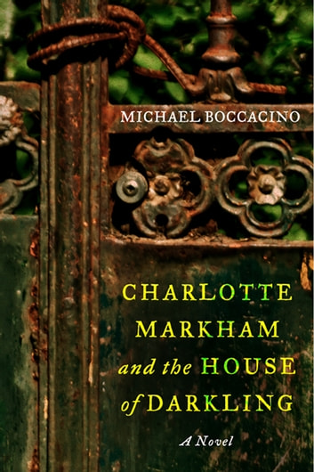Charlotte Markham and the House of Darkling - A Novel ebook by Michael Boccacino