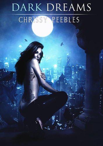 Dark Dreams - The Daughters of Darkness Saga ebook by Chrissy Peebles