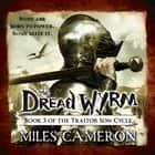 The Dread Wyrm audiobook by