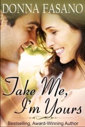 Take Me, I'm Yours ebook by Donna Fasano