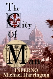 The City of Man: Inferno ebook by Michael Harrington