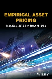 Empirical Asset Pricing - The Cross Section of Stock Returns ebook by Turan G. Bali,Robert F. Engle,Scott Murray