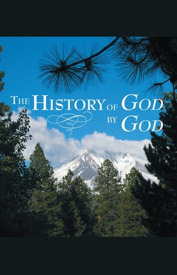The History of God by God ebook by Lloyd Hebert