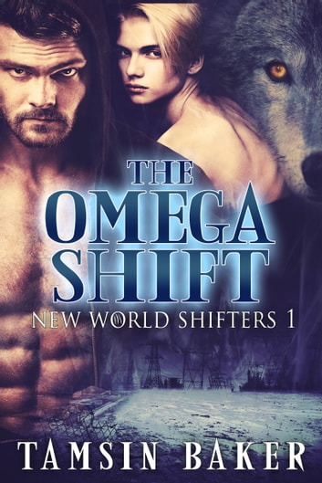The Omega Shift - M/M Dystopian paranormal romance ebook by Tamsin Baker