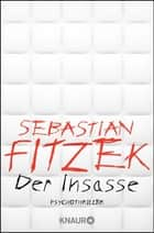 Der Insasse - Psychothriller ebook by
