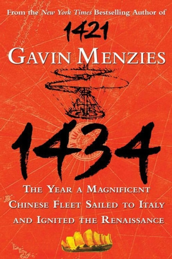 1434 - The Year a Magnificent Chinese Fleet Sailed to Italy and Ignited the Renaissance ebook by Gavin Menzies