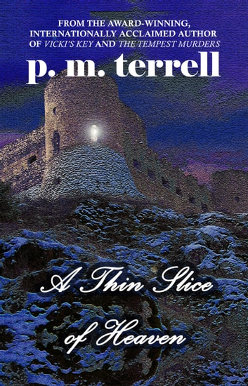 A Thin Slice of Heaven ebook by P.M. Terrell