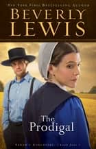 Prodigal, The (Abram's Daughters Book #4) ebook by Beverly Lewis