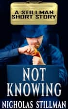 Not Knowing ebook by Nicholas Stillman
