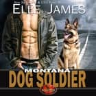 Montana Dog Soldier audiobook by Elle James