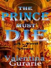 The Prince Must Die ebook by Valentina Gurarie