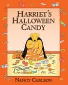 Harriet's Halloween Candy (Revised Edition) ebook by Nancy Carlson