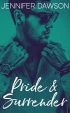 Pride & Surrender ebook by Jennifer Dawson