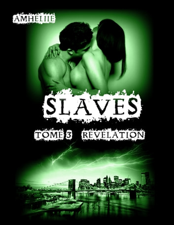 Slaves, Tome 3 : Révélation eBook by Amheliie