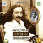 Avatar of the Age Meher Baba - Intimate Disciple Darwin Shaw on the Divine Beloved audiobook by Geoffrey Giuliano