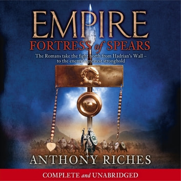 Fortress of Spears: Empire III audiobook by Anthony Riches