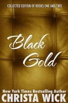 Black Gold Collected ebook by Christa Wick
