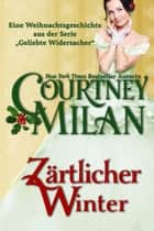 Zärtlicher Winter ebook by Courtney Milan,Ute-Christine Geiler