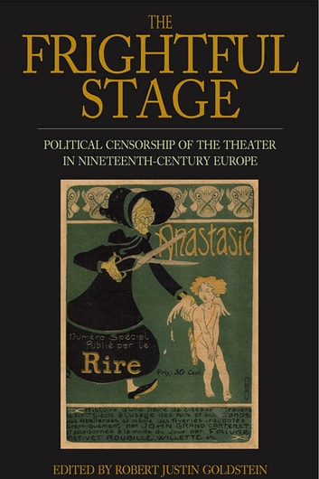 The Frightful Stage - Political Censorship of the Theater in Nineteenth-Century Europe ebook by