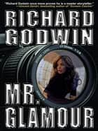 Mr. Glamour ebook by Richard Godwin