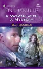 A Woman with a Mystery ebook by B.J. Daniels