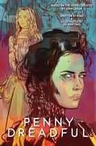 Penny Dreadful #4 ebook by Krysty Wilson-Cairns, Andrew Hinderaker, Chris King,...