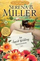 An Amish Wedding Invitation; An eShort Account of a Real Amish Wedding ebook by Serena B. Miller