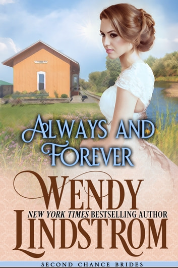 Always and Forever - A Sweet & Clean Historical Romance ebook by Wendy Lindstrom