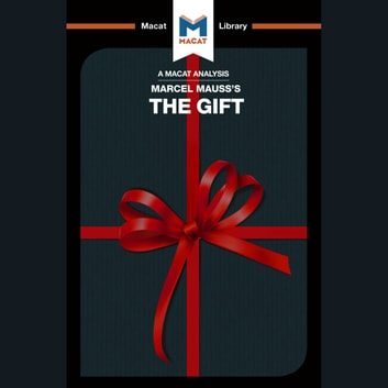 Marcel Mauss The Gift audiobook by The Macat Team