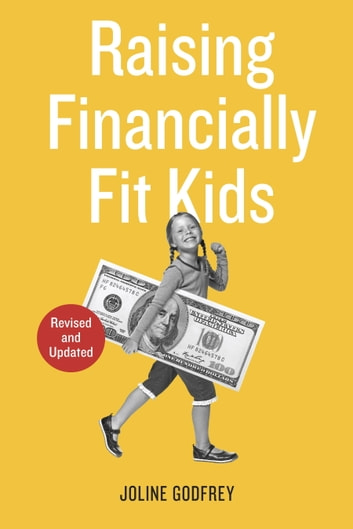 Raising Financially Fit Kids, Revised ebook by Joline Godfrey