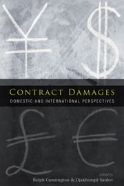 Contract Damages - Domestic and International Perspectives ebook by Ralph Cunnington, Dr Djakhongir Saidov