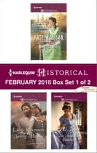 Harlequin Historical February 2016 - Box Set 1 of 2 - An Anthology ebook by Katy Madison, Lauri Robinson, Liz Tyner