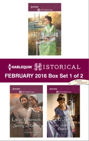 Harlequin Historical February 2016 - Box Set 1 of 2 - Want Ad Wife\Saving Marina\The Notorious Countess ebook by Katy Madison, Lauri Robinson, Liz Tyner